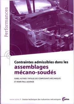 Contraintes admissibles dans les assemblages mécano-soudés - cetim - 9782854006285 -
