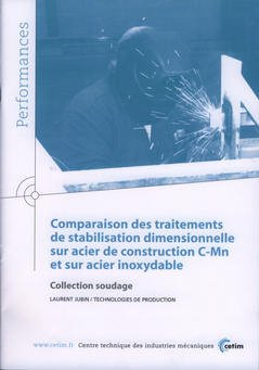 Comparaison des traitements de stabilisation dimensionnelle sur acier de construction C-Mn et sur acier inoxydable - cetim - 9782854006797 -