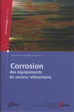 Corrosion des équipements du secteur alimentaire - cetim - 9782854007053 -