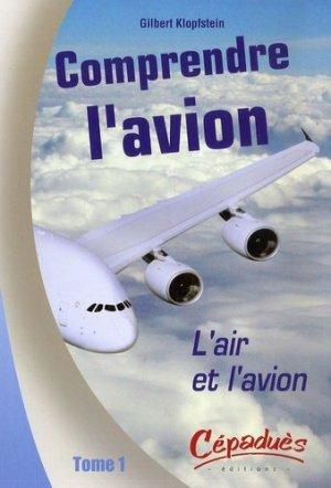 Comprendre l'avion Tome 1 - cepadues - 9782854287776 -