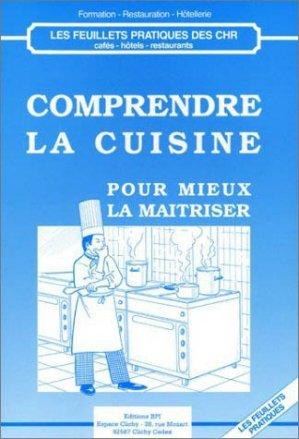 Comprendre la cuisine pour mieux la maîtriser - bpi - best practice inside  - 9782857080947 -