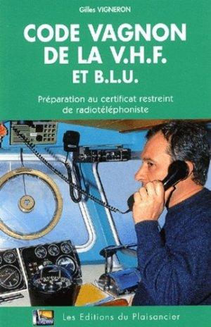 Code Vagnon de la VHF et BLU. Préparation au certificat restreint de radiophoniste, 8e édition - vagnon - 9782857251422 -