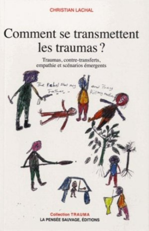 Comment se transmettent les traumas? - pensee sauvage - 9782859193003 -