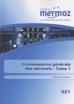 Connaissance générale des aéronefs - Tome 1 Cellule et systèmes - institut mermoz - 9782862481838 -