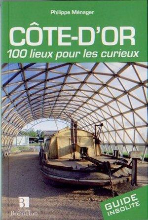 Côte-d'Or. 100 lieux pour les curieux - Christine Bonneton - 9782862535890 - https://fr.calameo.com/read/000015856c4be971dc1b8