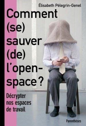 Comment (se) sauver (de) l'open-space ? Décrypter nos espaces de travail - parentheses - 9782863643068 -