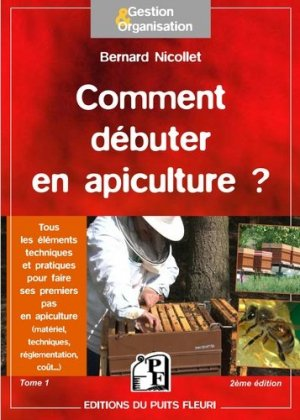 Comment débuter en apiculture ? - puits fleuri - 9782867395192 -
