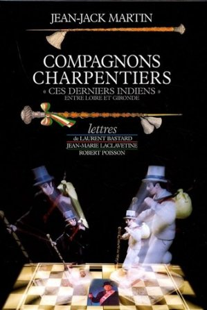 Compagnons charpentiers - Editions Christian Pirot - 9782868082374 -