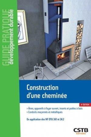 Construction d'une cheminée - Atres, appareils à foyer ouvert, inserts et poêles à bois - Conduits maçonnés et métalliques - cstb - 9782868917119 -