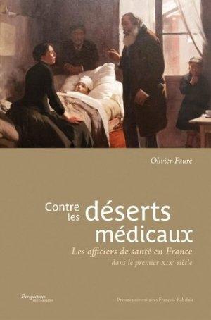 Contre les déserts médicaux. Les officiers de santé en France dans le premier XIXe siècle - presses universitaires francois rabelais - 9782869067530 -