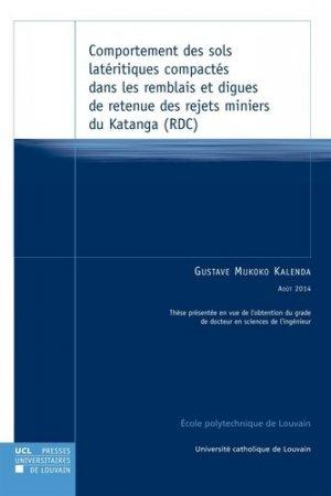 Comportement des sols latéritiques compactés dans les remblais et digues de retenue des rejets miniers du Katanga (RDC) - presses universitaires de louvain - 9782875583147 -