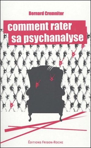Comment rater sa psychanalyse - Editions Frison-Roche - 9782876714557 -