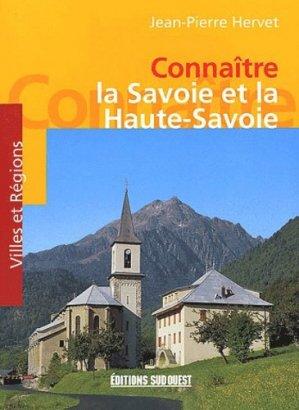 Connaître la Savoie et la Haute-Savoie - sud ouest - 9782879014722 -