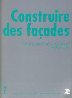 Construire des façades - presses polytechniques et universitaires romandes - 9782880747220 -