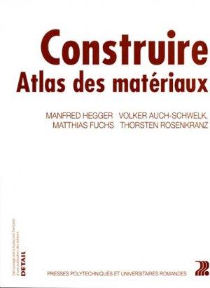 Construire Atlas des matériaux - presses polytechniques et universitaires romandes - 9782880747534 -