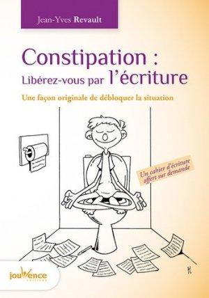 Constipation : libérez-vous par l'écriture - jouvence - 9782889117192 -