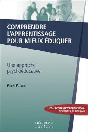 Comprendre l'apprentissage pour mieux éduquer - Editions Béliveau - 9782890927070 -