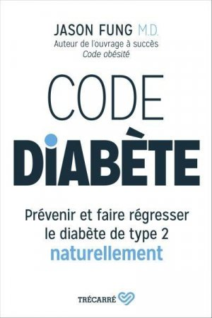 Code diabète Prévenir et faire régresser le diabète de type 2 naturellement - trecarre - 9782895687498 -