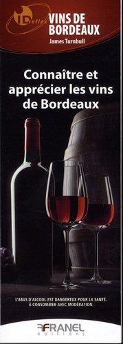Connaître et apprécier les vins de Bordeaux - arnaud franel - 9782896035472 -