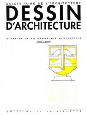 Cours de dessin d'architecture. A partir de la géométrie descriptive, à l'usage des élèves de première année des écoles d'architecture, 5e édition - de la villette - 9782903539849 -