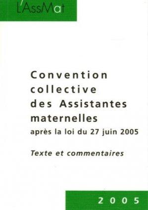 Convention collective des Assistantes maternelles après la loi du 27 juin 2005. Textes et commentaires, 2e édition - Droit et Société - 9782909340470 -