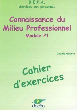 Connaissance du milieu professionnel Module P1 Cahier d'exercices  - doceo - 9782909662633 -
