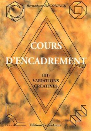 Cours d'encadrement Tome 3 Vibrations créatives - gabriandre - 9782909788647 -