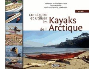 Construire et utiliser les kayaks de l'Arctique. 2e édition - le canotier - 9782910197353 -