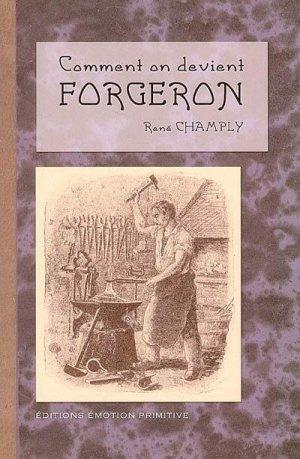 Comment on devient Forgeron - emotion primitive - 9782914123730 -
