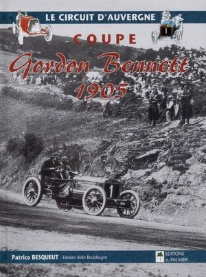 Coupe Gordon Bennett 1905 - Editions du Palmier - 9782914920452 -