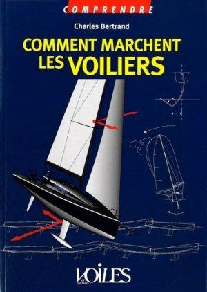 Comment marchent les voiliers - Voiles et Voiliers - 9782916083698 -