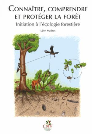 Connaître, comprendre et protéger la forêt - idf - 9782916525396 -