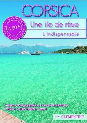 Corsica. Une île de rêve - Editions Clémentine - 9782916973142 -