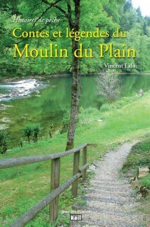 Contes et légendes du Moulin du Plain. Histoires de pêche - La Vie du Rail - 9782918758983 -