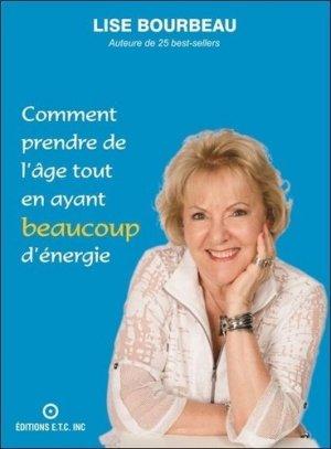Comment prendre de l'âge tout en ayant beaucoup d'énergie - Ecole De Vie Ecoute Ton Corps - 9782920932807 -