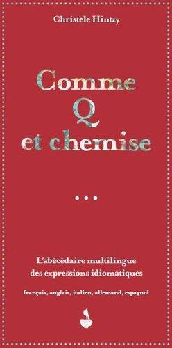 Comme q et chemise, l'abécédaire multilingue des expressions idiomatiques - migrilude - 9782940474257 -