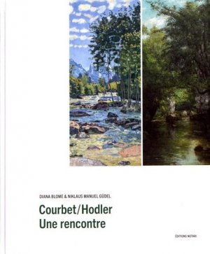 Courbet/Hodler. Une rencontre - Notari - 9782940617357 -
