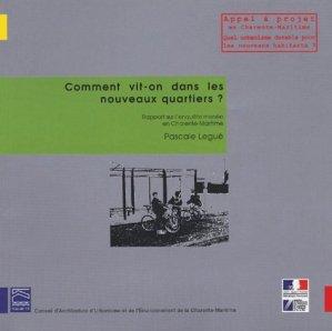 Comment vit-on dans les nouveaux quartiers ? Rapport sur l'enquête menée en Charente-Maritime - CAUE 17 - 9782951568358 -