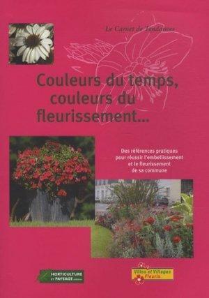 Couleurs du temps, couleurs du fleurissement... - Horticulture et paysage - 9782951762237 -