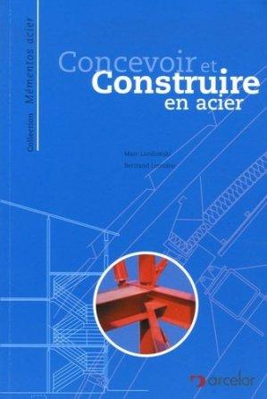 Concevoir et construire en acier - Arcelor - 9782952331807 -