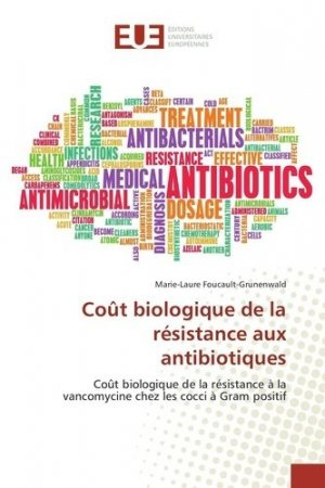 Cout biologique de la résistance aux antibiotiques - universitaires europeennes - 9783639509410 -