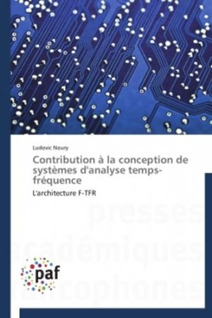 Contribution à la conception de systèmes d'analyse temps-fréquence - presses académiques francophones - 9783838173634 -