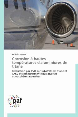 Corrosion à hautes températures d'aluminiures de titane - presses académiques francophones - 9783838174525 -