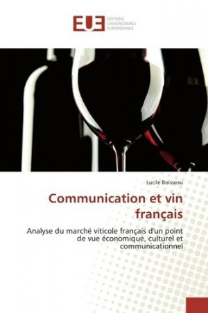 Communication et vin français - universitaires europeennes - 9783841726438 -