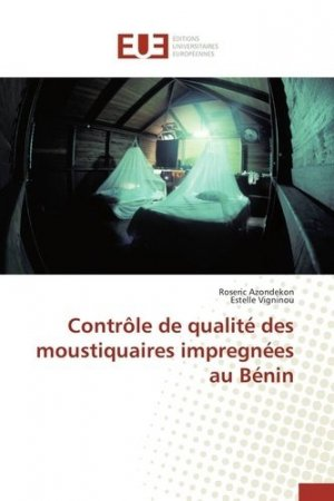 Contrôle de qualité des moustiquaires imprégnées au Bénin - universitaires europeennes - 9783841786821 -