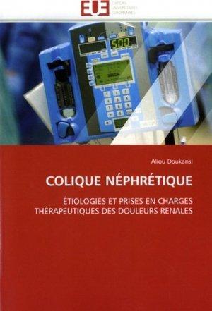 Colique néphrétique. Etiologies et proses en charges thérapeutiques des douleurs rénales - universitaires europeennes - 9786131573491 -