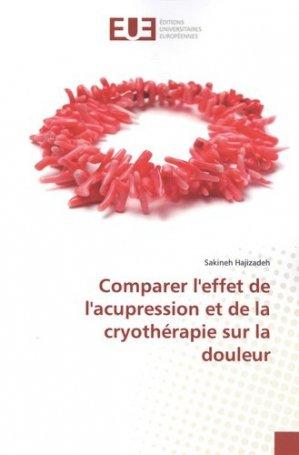 Comparer l'effet de l'acupression et de la cryothérapie sur la douleur - Omniscriptum - 9786139564750 -