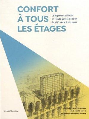 Confort à tous les étages - Le logement collectif en Haute-Savoie de la fin du XIXe siècle à nos jours - silvana editoriale - 9788836637386 -