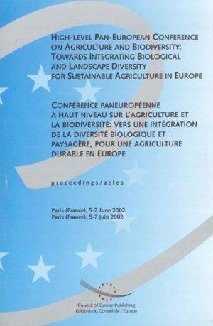 Conférence paneuropéenne à haut niveau sur l'agriculture et la biodiversité : vers une intégration de la diversité biologique et paysagère, pour une agriculture durable en Europe - Actes, Paris, 5-7 juin 2002 - conseil de l'europe - 9789287151124 -