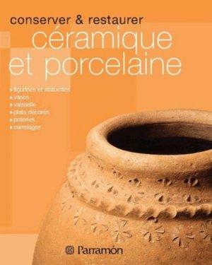Conserver et restaurer céramique et porcelaine - parramon - 9791026100065 -